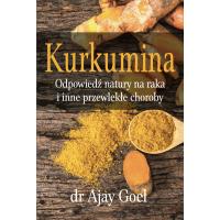 """Książka - """"Odpowiedź natury na raka i inne przewlekłe choroby"""" (226 str.) dr Ajay Goel"""